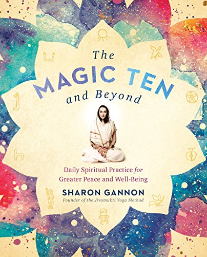Pdf read the magic ten and beyond daily spiritual practice for beyond daily spiritual practice for greater peace and well being online book by sharon gannon full supports all version of your device includes pdf fandeluxe Choice Image