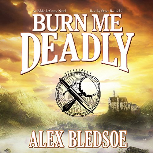 Burn Me Deadly: An Eddie Lacrosse Novel (Eddie Lacrosse Novels)