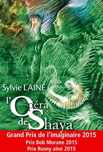 L'Opéra de Shaya par Sylvie LAINE