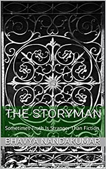 The Storyman: Sometimes Truth Is Stranger Than Fiction by [Nandakumar, Bhavya]