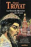 La grande histoire des Tsars de toutes les Russies - Tome 1 by Henri Troyat (May 18,2009) - Omnibus (May 18,2009)