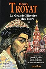 La grande histoire des Tsars de toutes les Russies - Tome 1 by Henri Troyat (May 18,2009) de Henri Troyat