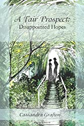 A Fair Prospect: Disappointed Hopes: A Tale of Elizabeth and Darcy: Volume I