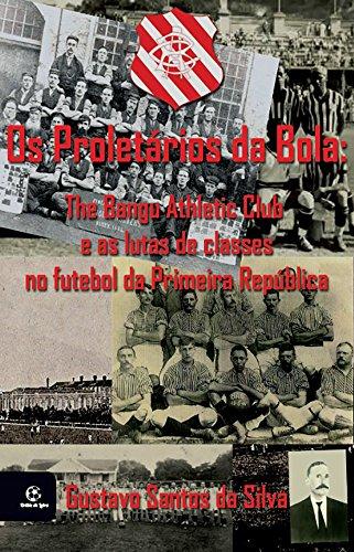 Os Proletários da Bola  (Portuguese Edition) por Gustavo Santos