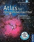 Atlas für Himmelsbeobachter: Mit 250 Objekten auf 50 Sternkarten des ganzen Himmels - Erich Karkoschka
