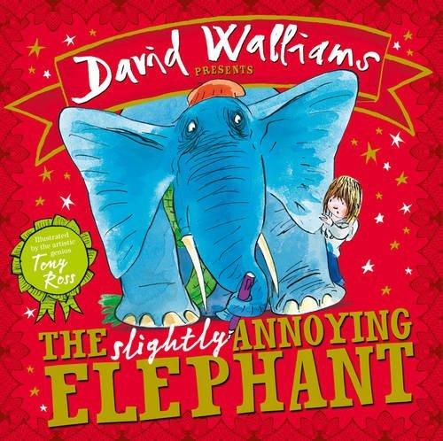 The Slightly Annoying Elephant by David Walliams (2016-02-25)