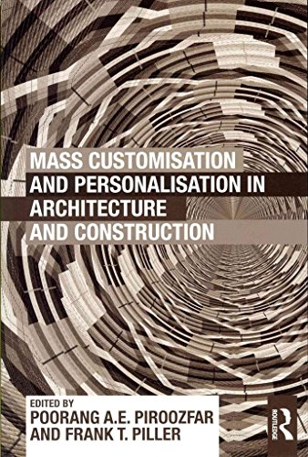 [Mass Customisation and Personalisation in Architecture and Construction] (By: Poorang A. E. Piroozfar) [published: August, 2013]