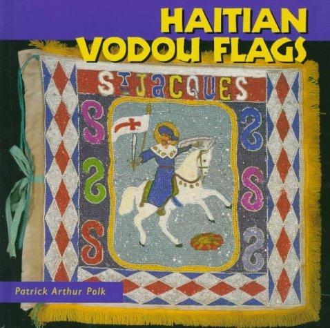 Haitian Vodou Flags (Folk Art and Artists) by Patrick Arthur Polk (1998-01-01)