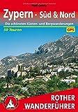 Zypern - Süd & Nord: Die schönsten Küsten- und Bergwanderungen. 50 Touren. Mit GPS-Tracks (Rother Wanderführer) - Rolf Goetz