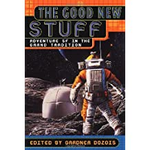 Good New Stuff: Adventure in SF in the Grand Tradition