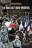 Image de Le Ballet des morts: Etat, armée, familles : s'occuper des corps de la Grande G