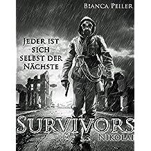 Nikolai - Jeder ist sich selbst der Nächste (Survivors 1) (German Edition)