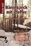 Bärenspeck mit Pfeffer: Mein kleines Stück Sibirien - Karin Haß