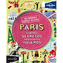 Mi primera Lonely Planet. París: Grandes secretos para pequeños viajeros (Mi Primer Lonely Planet)