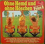 Ohne Hemd Und Ohne Höschen Folge 6 [Vinyl LP]
