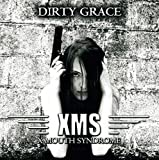Songtexte von X Mouth Syndrome - Dirty Grace