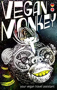 Vegan Monkey: Your Vegan Travel Assistant von [Eliane Hougée]