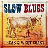 Slow Blues Texas And West Coast