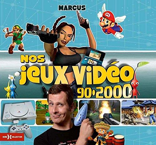 Nos Jeux vidéo 90-2000 par Marc MARCUS