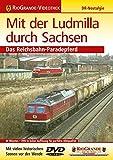 Mit der Ludmilla durch Sachsen [Alemania] [DVD]