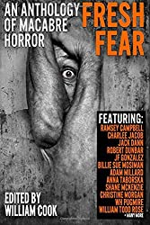 Fresh Fear: An Anthology of Macabre Horror by William Cook (2016-07-04)