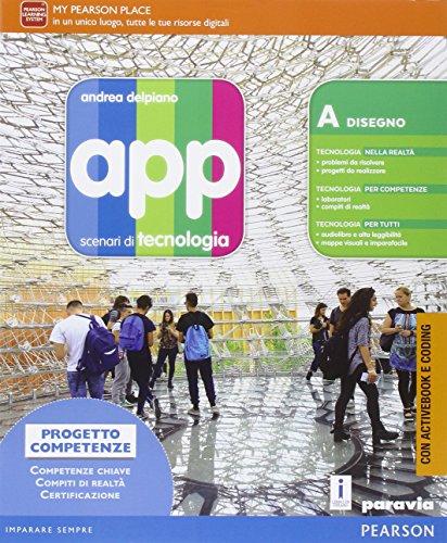 App. Scenari di tecnologia. Con A scuola di coding. Per la Scuola media. Con e-book. Con espansione online