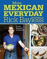 More Mexican Everyday - Simple, Seasonal, Celebratory