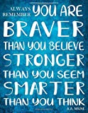 Inspirational Journal to Write In - Always Remember You Are Braver: Than You Believe ...