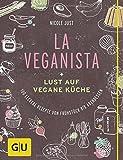 Image of La Veganista: Lust auf vegane Küche