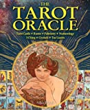 The Tarot Oracle: Tarot Cards, Runes, Palmistry, Numerology, I Ching, Crystals, Tea Leaves by Alice Ekrek (July 16,2012)