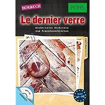 """PONS Hörbuch Krimi Französisch: """"Le dernier verre"""". Mörderische Kurzkrimis zum Französischlernen. (PONS Kurzkrimis)"""