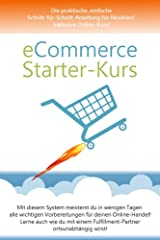 eCommerce-Starter-Kurs: Die praktische, einfache Schritt-für-Schritt-Anleitung für Newbies! Mit Online-Kurs! Kindle Ausgabe