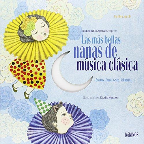 Descargar Libro Las Más Bellas Nanas De Música Clásicas de Elodie Nouhen