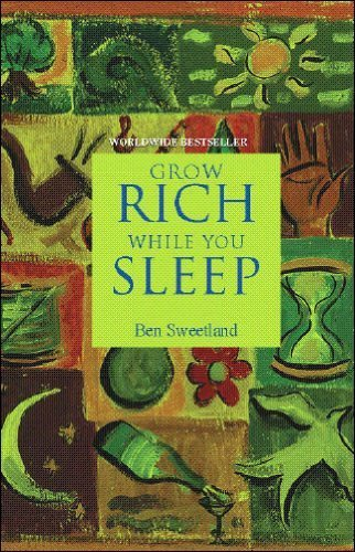 Grow Rich While You Sleep by Ben Sweetland (2011-12-01)