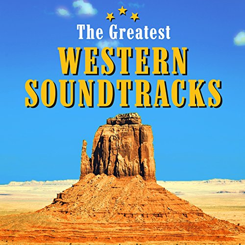 The Greatest Western Soundtracks (Hollywood Movie Hits)