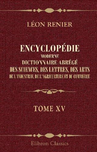 Encyclopédie moderne. Dictionnaire abrégé des sciences,...