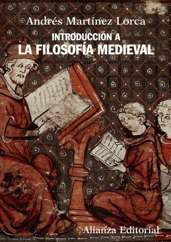 Introducción a la filosofía medieval (El Libro Universitario - Manuales) por Andrés Martínez Lorca