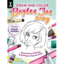 Draw and Color the Baylee Jae Way (Colouring Books)