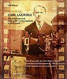 Carl Laemmle. Von Laupheim nach Hollywood: Die Biographie des Universal-Gründers in Bildern und Dokumenten