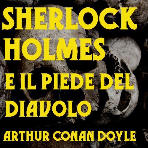Sherlock Holmes e il piede del Diavolo [Sherlock Holmes and the foot of the Devil] | Arthur Conan Doyle