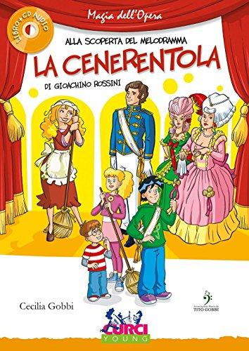 La Cenerentola di Gioachino Rossini. Con CD Audio