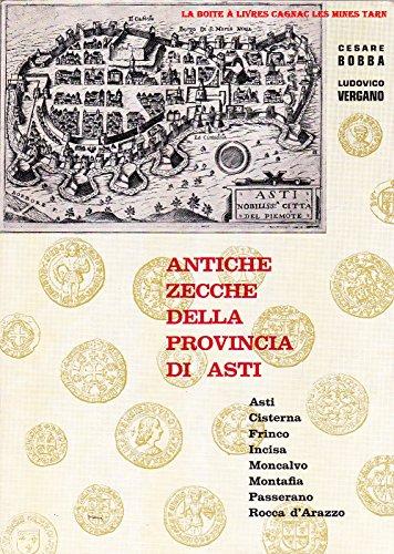 ANTICHE ZECCHE DELLA PROVINCIA DI ASTI. Asti - Cis...