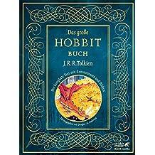 Das große Hobbit-Buch: Der komplette Text mit Kommentaren und Bildern