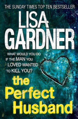The Perfect Husband (FBI Profiler 1) by Gardner, Lisa (August 30, 2012) Paperback