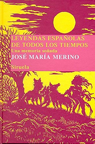Leyendas espanolas de todos los tiempos / Spanish legends of all time: Una memoria sonada / An Dreamed Memory (Biblioteca De Cuentos Populares / Folktales Library) por Jose Maria Merino