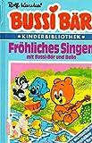 Bussi Bär. Fröhliches Singen mit Bussi- Bär und Bello