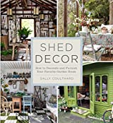 Shed Decor: How to Decorate & Furnish Your Favorite Garden Room