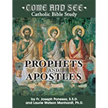 Come and See: Prophets and Apostles (Come and See ) (English Edition)