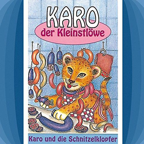 Karo und die Schnitzelklopfer: Karo der Kleinstlöwe 2