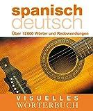 Visuelles Wörterbuch Spanisch-Deutsch: Über 12.000 Wörter und Redewendungen (Coventgarden)